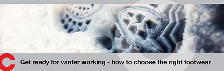 Get Ready For Winter Working - How To Choose The Right Footwear